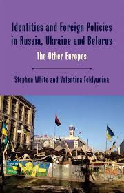 White Stephen, Feklyunina Valentina, ed. Identities and foreign policies in Russia, Ukraine and Belarus: the Other Europes, New York: Palgrave Macmillan, 2014, 350 pages.